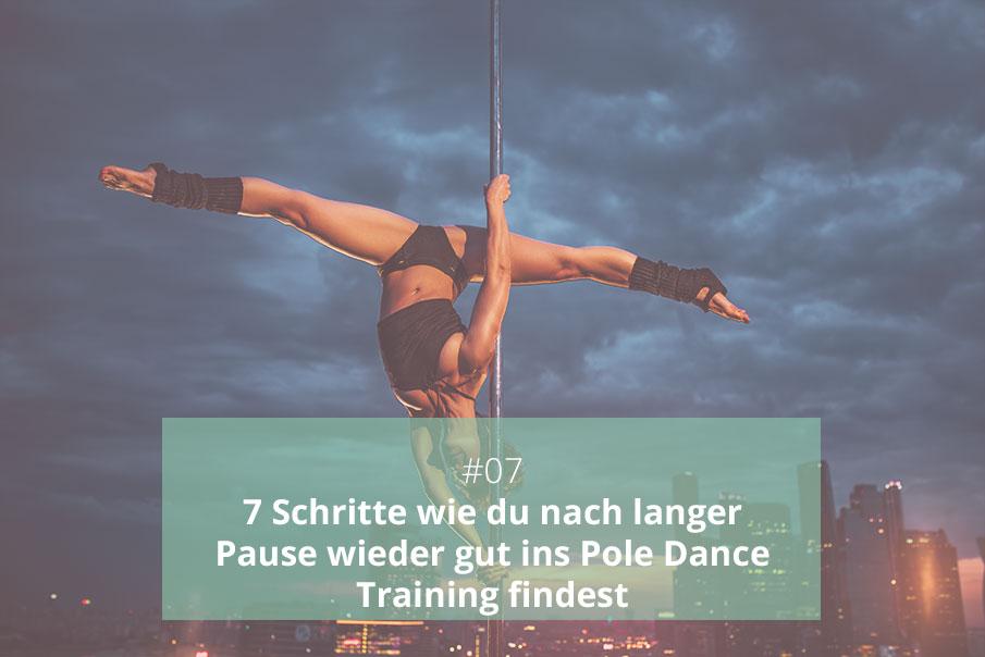 Pole Dance Training nach langer Pause wieder starten.