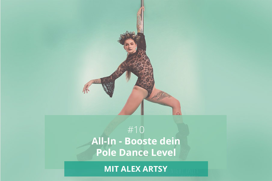 Booste dein Pole Dance Training mit Leidenschaft